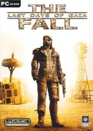 The Fall. Last Days of Gaia. / The Fall. Последние дни мира. v.1.10 (2005/RUS/RUS/RePack)